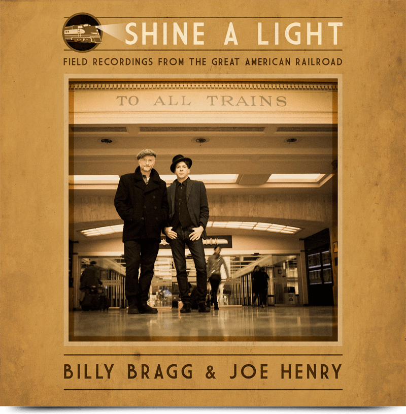 Shine a Light Billy Bragg and Joe Henry album  Wikipedia