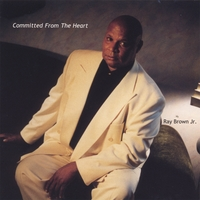 """Album cover for Ray Brown Jr's """"Committed..."""