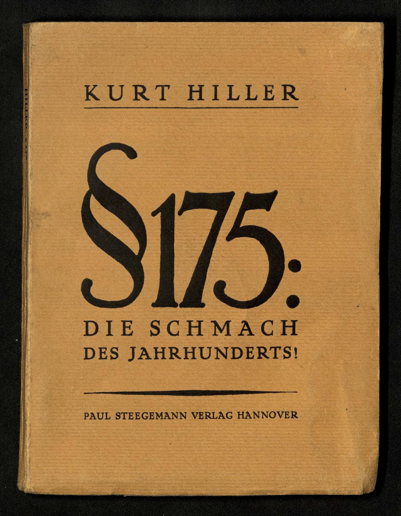 Kurt Hiller: § 175: Die Schmach des Jahrhunder...