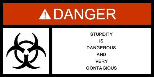 English: warning about stupidity