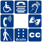 Image with symbols of wheel chair, telephone, herd of hearing, people who are blind, sign language, braille and closed caption.
