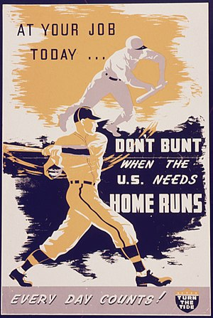 At your job today... don't bunt when the U.S. ...