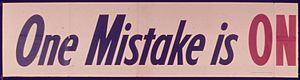 ONE MISTAKE IS ONE TOO MANY - NARA - 515122