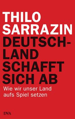 Thilo Sarrazin - Deutschland schafft sich ab. Cover