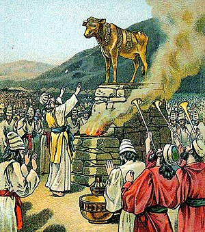 Worshiping the golden calf, as in Exodus 32:1-...
