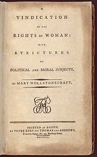 """Page reads """"A VINDICATION OF THE RIGHTS OF WOMAN: WITH STRICTURES ON POLITICAL AND MORAL SUBJECTS. BY MARY WOLLSTONECRAFT. PRINTED AT BOSTON, BY PETER EDES FOR THOMAS AND ANDREWS, Faust's Statue, No. 45, Newbury-Street, MDCCXCII."""""""
