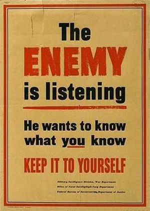 The Enemy is listening He wants to know what y...