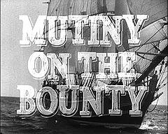 Mutiny on the Bounty, a classic tale of the sea!