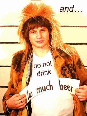 """Do not drink too much beer"""
