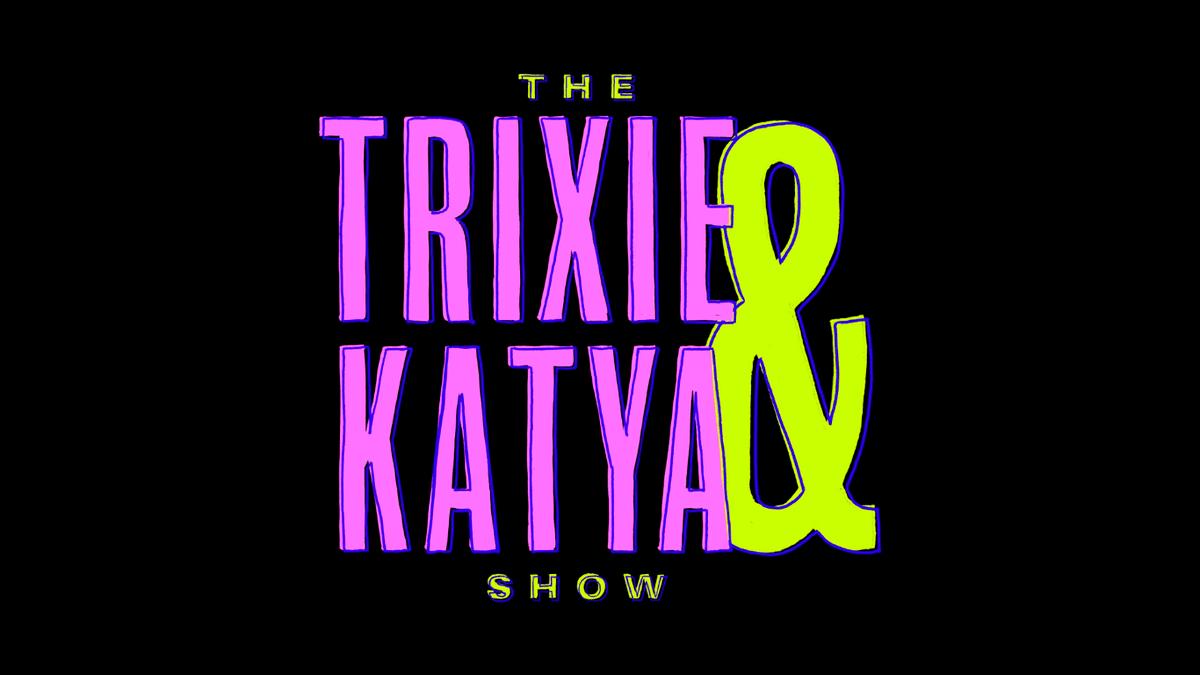 The Trixie  Katya Show  Wikipedia