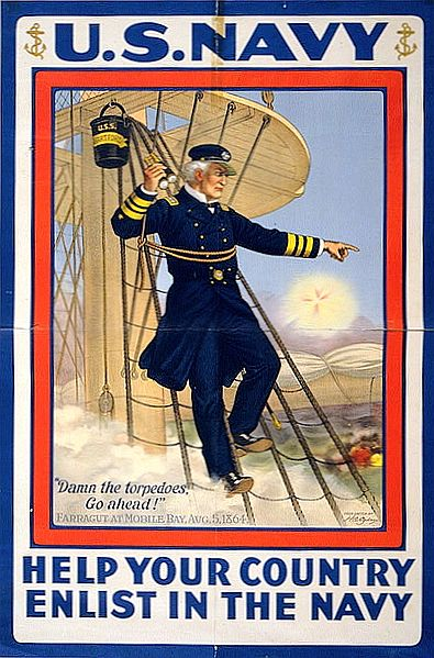World War I recruiting poster showing Admiral David Farragut lashed to the mast of his ship, and offering the quote for which Farragut is famous.