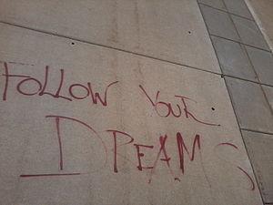 English: Follow your dreams, Graffiti on the s...