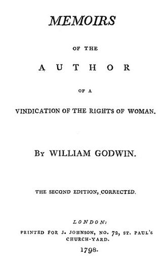 """Title page reads """"Memoirs of the Author of A Vindication of the Rights of Woman. By William Godwin. The Second Edition, Corrected. London: Printed for J. Johnson, No. 72, St. Paul's Church-yard. 1798."""
