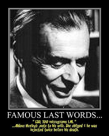 Aldous Huxley, Famous Last Words