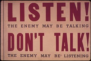 """Listen^ The enemy may be talking. Don't ..."
