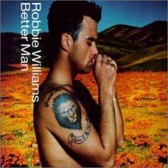 Robbie Williams - Better Man