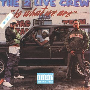 The 2 Live Crew Is What We Are  Wikipedia