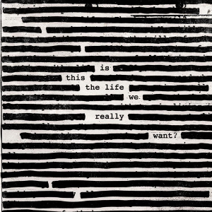 File:Roger Waters - Is This the Life We Really Want? (Artwork).jpg