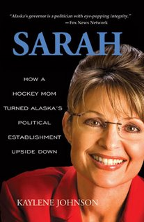 Sarah: How a Hockey Mom Turned Alaska's Politi...