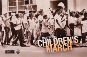 Mighty Times: The Children's March
