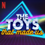 The Toys That Made Us Wikipedia