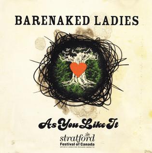 As You Like It Barenaked Ladies Album Wikipedia