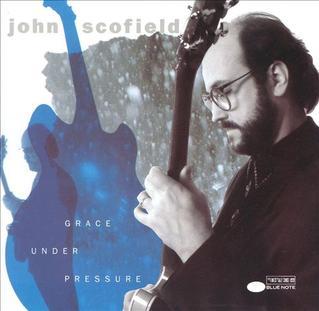 Grace Under Pressure John Scofield album  Wikipedia