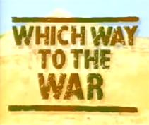 Which Way to the War