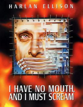 I Have No Mouth and I Must Scream Quotes by Harlan Ellison