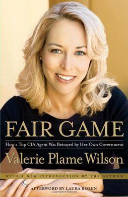 Fair Game: My Life as a Spy, My Betrayal by th...