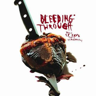 Bleeding Through – This Is Love, This Is Murderous