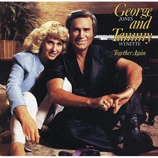 Together Again (George Jones and Tammy Wynette...