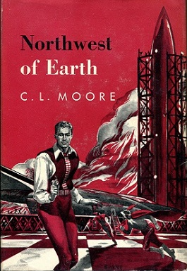 Northwest of Earth  CL Moore  Battered Tattered Yellowed  Creased