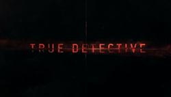 True Detective 2014 Intertitle.jpg