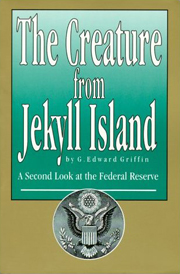 Griffin's 1994 book, The Creature from Jekyll ...