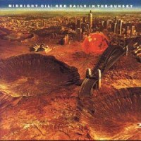 MIDNIGHT OIL   Red Sails In The Sunset (1984)