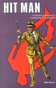 Hit Man: A Technical Manual for Independent Co...