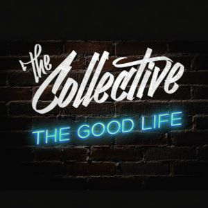 The Good Life The Collective song  Wikipedia