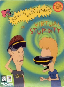 Beavis and Butt-head in Virtual Stupidity
