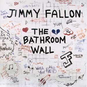Jimmy Fallon, 'The Bathroom Wall'