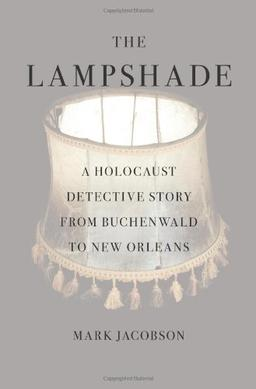 The Lampshade A Holocaust Detective Story From Buchenwald