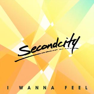File:Secondcity - I Wanna Feel single cover.jpg