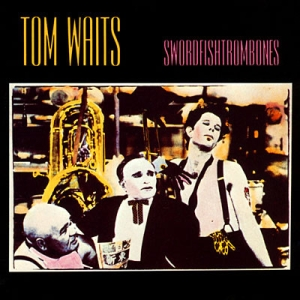 Bildresultat för Tom Waits - Swordfishtrombones