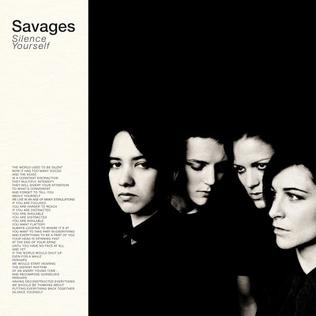 Album artwork from 'Silence Yourself,' the debut LP from Savages. Savages performed material mostly from this release at its Sept. 12 Toronto performance, but also showcased some newer, unreleased songs.