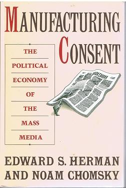 Manufacturing Consent: The Political Economy o...