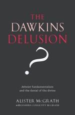 Alister McGrath: The Dawkins delusion?
