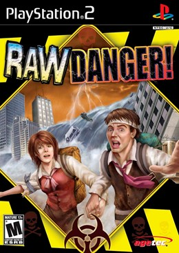 Raw Danger!