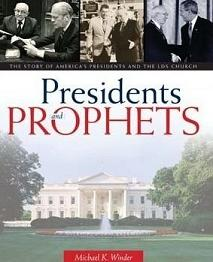 Presidents and Prophets