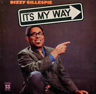 Its My Way Dizzy Gillespie album  Wikipedia