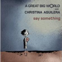 A Great Big World_Say Something